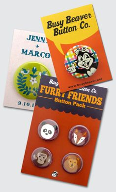 Fun, throwback promo item. PIN-back buttons. They're all the rage right now!