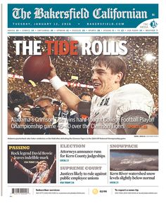 The Tide Rolls - front page of The Bakersfield Californian -  Today's Front Pages | Newseum  #Alabama #RollTide #BuiltByBama #Bama #BamaNation #CrimsonTide #RTR #Tide #RammerJammer #CFBChampionship #NationalChampionship
