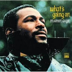Marvin Gaye / What's Going On (1971) brilliant and timeless.