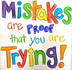 Mistakes...are proof that you're trying... #Success