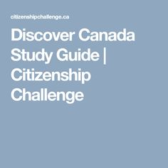 Discover Canada Study Guide | Citizenship Challenge
