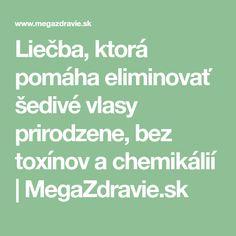 Liečba, ktorá pomáha eliminovať šedivé vlasy prirodzene, bez toxínov a chemikálií | MegaZdravie.sk Math Equations