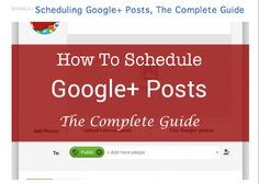 "Useful info: ""Scheduling Google+ Posts, The Complete Guide"""