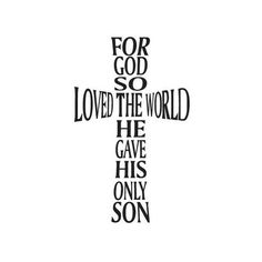 that who so ever believes in Him shall not perish but have everlasting life.