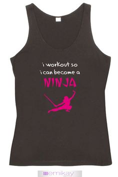 Fitness Tank I Workout So I Can Become A Ninja. Workout tank top. Exercise shirt. Fitness top. Crossfit shirt. Running tshirt. Quote top. Motivation. Fitness Tank. Singlet. Workout shirt. Karate. Martial Arts. Samurai. Sword. MMA.