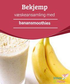 Bekjemp væskeansamling med #banansmoothies Visste du at bananer kan bekjempe #væskeansamling? Til tross for deres dårlige rykte, har det vist seg at banan i #kombinasjon med andre matvarer, kan få fart på #metabolismen din.