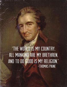 The ideas of Thomas Paine [pin from https://www.pinterest.com/GinnyinMA/ ] a product of the age of personal religion - the Enlightenment: http://plato.stanford.edu/entries/paine/#Religion http://denverseminary.academia.edu/BenCrenshaw