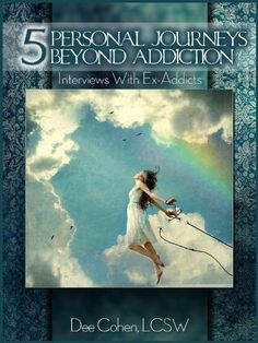 Five Personal Journeys Beyond Addiction: Interviews With Former Addicts (Addiction Memoirs, Alcohol Recovery, Prescription Drug Addiction, 12 Step Recovery, Pain Pill Rehab, Recovery from Addiction), http://www.amazon.com/dp/B007IY0CJ0/ref=cm_sw_r_pi_awdm_9RHWvb0V7D7QD