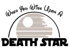 When you Wish Upon a Death Star - 2017 & 2018 Family Vacation - svg, pdf, png file Death Star, Disney Junior, Disney Shirts, Disney Outfits, Disney Star Wars, Helping People, Wish, It Hurts, Things To Come