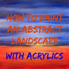 How to Paint a minimalist abstract landscape with acrylics, step-by-step. Easy acrylic landscape painting, great for beginners.