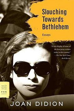 'Slouching Towards Bethlehem,' Joan Didion   11 Great Books That Will Make You Fall in Love With Reading. From beauty.tipping.