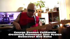 George Benson California dreaming Flamengo Jazz Fusion HD720 Basscover Bob Roha