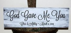 God Gave Me You wood sign with names and established by mtcvinyl