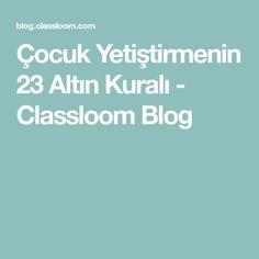 Çocuk Yetiştirmenin 23 Altın Kuralı - Classloom Blog