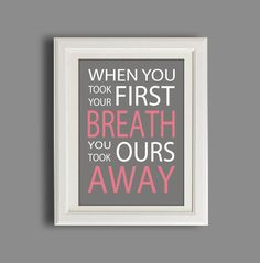 "Nursery Art Print, Kids Wall Art, Baby Boy,Girl, In Any Color, Pink & Gray Nursery Decor, 11x14"" Print, You Took Our Breath Away. $24.00, via Etsy."