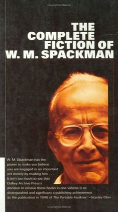 """Complete Fiction of W. M. Spackman (American Literature (Dalkey Archive)) - Described by Stanley Elkin as """"this country's best-kept literary secret"""" and """"a lost American classic,"""" W. M. Spackman is one of the finest writers of the twentieth century. This omnibus edition includes all five of the author's previously published novels:... - http://buytrusts.com/giftsets/2015/11/04/complete-fiction-of-w-m-spackman-american-literature-dalkey-arch"""
