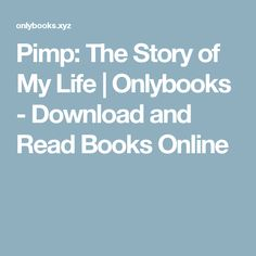Pimp: The Story of My Life | Onlybooks - Download and Read Books Online