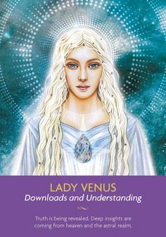 Daily Divination: 12 May, 2017 ~ Lady Venus from Keepers of the Light oracle cards, created by Kyle Gray, art by Lily Moses, published by Hay House Lifestyles Calling All Angels, Kyle Gray, Free Tarot Cards, Oracle Tarot, Ascended Masters, Angel Cards, Card Reading, Deck Of Cards, Card Deck