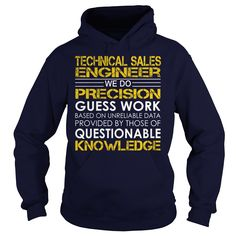 Technical Sales Engineer We Do Precision Guess Work Knowledge T-Shirts, Hoodies. ADD TO CART ==► https://www.sunfrog.com/Jobs/Technical-Sales-Engineer--Job-Title-Navy-Blue-Hoodie.html?41382