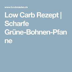 Low Carb Rezept | Scharfe Grüne-Bohnen-Pfanne