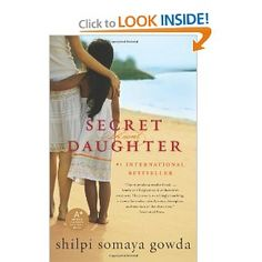 Secret Daughter - This is a book about a baby born in India and given to an orphanage .  The book follows her adoptive parents, biological parents, and her.  Great read!