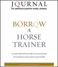 Horse Everything – Just another WordPress site American Quarter Horse, Big Show, Horse Training, Horse Care, Show Horses, Understanding Yourself, The Borrowers, Trainers, Improve Yourself