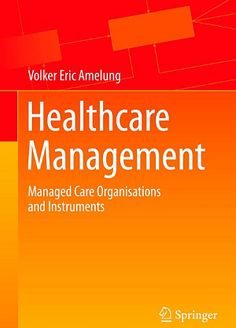managing in todays health care organizations essay Operations management is defined as the quantitative management of supporting business systems and processes that transform resources (or inputs) into health care services (outputs) operations management has many roles and goals to accomplish as one of the leaders of a business.