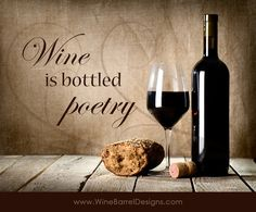 Wine Quotes… Get this any many other of your favorite wine quotes hand painted on an authentic wine barrel stave. View all the Hand Painted Wine Quotes currently available.