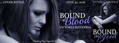 Renee Entress's Blog: [Cover Reveal] Bound by Blood by Victoria Renteria...