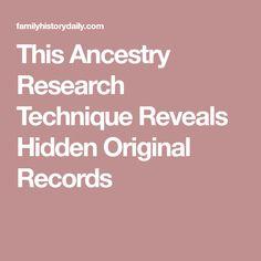 This Ancestry Research Technique Reveals Hidden Original Records