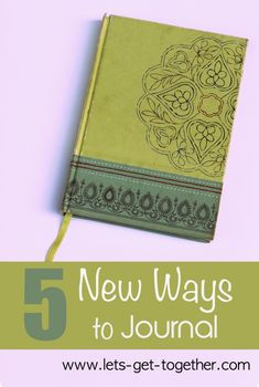 5 New Ways to Journal from @letsgettogetherblog  - fresh ideas for making journal writing a little more doable and less time consuming.