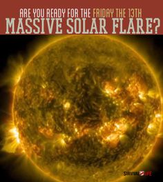 Are You Ready For The Friday The 13th Massive Solar Flare? | #survivallife www.survivallife.com