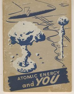 ATOMIC Energy & You Vintage Booklet During Cold War L. School District in Collectibles, Historical Memorabilia, Other Historical Memorabilia Vintage Advertisements, Vintage Ads, Atomic Age, Atomic Punk, Nuclear War, Retro Futuristic, Cold War, The Past, Illustration
