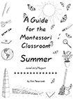 A Guide for the Montessori Classroom  - Summer by Gini Newcomb via New Child Montessori