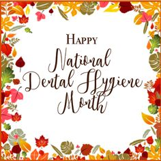 October is National Dental Hygiene Month! With all the tasty fall treats, be sure to treat your teeth with the care they need! Las Vegas, NV | SummerHills Dental - Google+