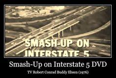 Smash-Up on Interstate 5 DVD TV Robert Conrad Buddy Ebsen (1976)  http://www.dvdsentertainmentonline.com/product/smash-up-on-interstate-5-dvd-tv-robert-conrad-buddy-ebsen-1976