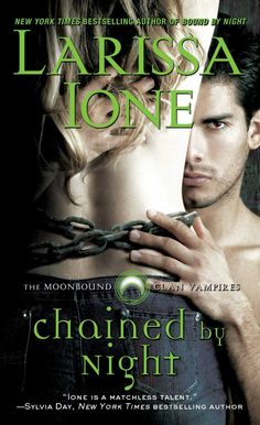 Chained by Night (Moonbound Clan Vampires) by Larissa Ione, the second paranormal romance in her Moonbound Clan Vampires series, is about a vampire clan leader who agrees to mate with a rival clan leader's beautiful daughter in order to have an ally Paranormal Romance Books, Romance Novels, New Books, Good Books, Books To Read, App Wattpad, Night Book, Vampire Books, Fantasy Books