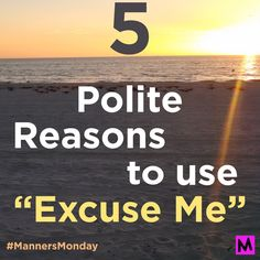 Manners Monday: When to use Excuse Me * Metro Mom Club