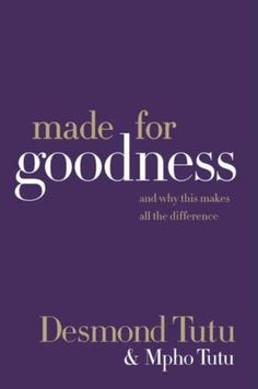 Made for Goodness: And Why This Makes All the Difference by Desmond Tutu, http://www.amazon.com/dp/B00395ZZ4Y/ref=cm_sw_r_pi_dp_PPXntb0Q57MF6