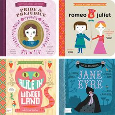 Board book versions of classics such as Romeo & Juliet, Pride & Prejudice, Alice in Wonderland, and Jane Eyre. Love the bright, bold illustrations. Books even parents will enjoy! Classic Literature, Classic Books, Up Book, Love Book, Book Nerd, Jane Austen, Board Books For Babies, Design Editorial, For Elise