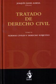 Tratado de derecho civil. Tomo II, Normas civiles y derecho subjetivo.  Iustel, 2014.