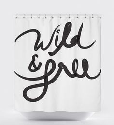 Shower Curtain Black And White, Quote Shower Curtain, Wild And Free, Shower Curtain White,Modern Shower Curtain, Bathroom Curtains, Bath Art