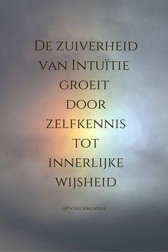 De zuiverheid van #intuïtie groeit door zelfkennis tot innerlijke wijsheid...