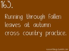 Running through fallen leaves at autumn cross country practice. I am going to miss this a lot. @August Agosto