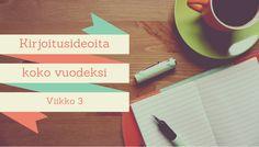 Kirjoitusideoita – viikko 3