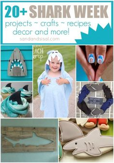 20+ Shark Week Projects, Crafts, Recipes, Decor and more! #sharkweek