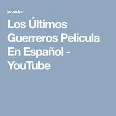 Los Últimos Guerreros Pelicula En Español - YouTube