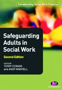 Mantell, A., & Scragg, T. (Eds.). (2011). Safeguarding adults in social work (2nd ed.). Exeter: Learning Matters.