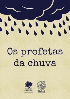 Observações da natureza que os Profetas da Chuva fazem para prever a estação chuvosa na Caatinga.