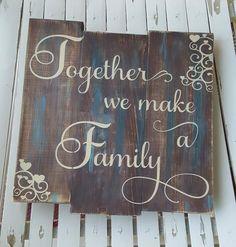 Together We Make A Family pallet sign